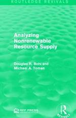 Analyzing Nonrenewable Resource Supply af Douglas R. Bohi, Michael A. Toman