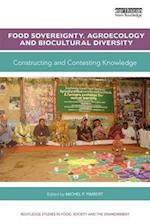 Food Sovereignty, Agroecology and Biocultural Diversity (Routledge Studies in Food Society and the Environment)