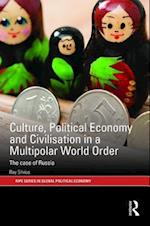 Culture, Political Economy and Civilization in a Multipolar World Order af Ray Silvius