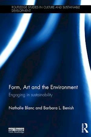 Form, Art and the Environment af Nathalie Blanc