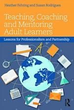Teaching, Coaching and Mentoring Adult Learners