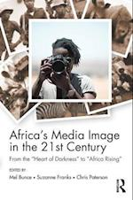Africa's Media Image in the 21st Century (Communication and Society)