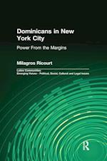 Dominicans in New York City (Latino Communities: Emerging Voices, Political, Social, Cultural & Legal Issues)