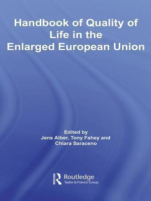 Handbook of Quality of Life in the Enlarged European Union af Jens Alber