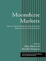Moonshine Markets (ICAP Series on Alcohol in Society)