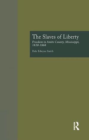 The Slaves of Liberty af Dale Edwyna Smith