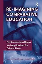 Re-Imagining Comparative Education (Reference Books in International Education)