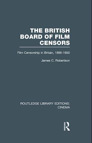 The British Board of Film Censors af James C. Robertson