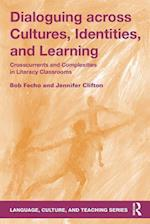 Dialoguing Across Cultures, Identities, and Learning (Language, Culture, and Teaching Series)