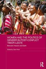 Women and the Politics of Gender in Post-Conflict Timor-Leste (Asaa Women in Asia Series)