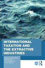 International Taxation and the Extractive Industries (Routledge Studies in Development Economics)