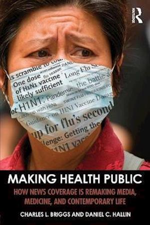 Making Health Public af Charles L. Briggs