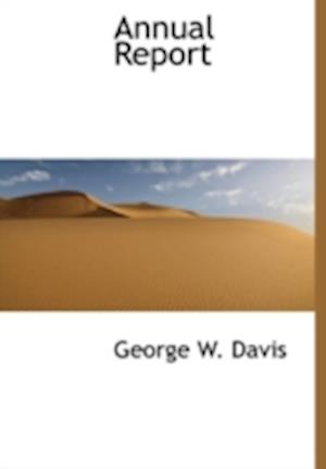 Annual Report af George W. Davis