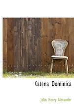 Catena Dominica af John Henry Alexander
