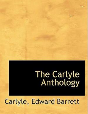 The Carlyle Anthology af Carlyle, Edward Barrett