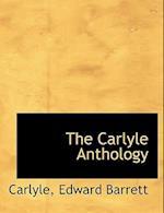 The Carlyle Anthology af Carlyle, Edward Barrett