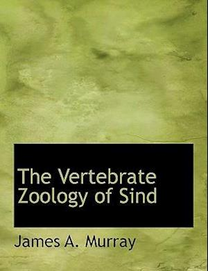 The Vertebrate Zoology of Sind af James A. Murray