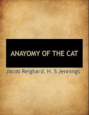 Anayomy of the Cat af H. S. Jennings, Jacob Reighard
