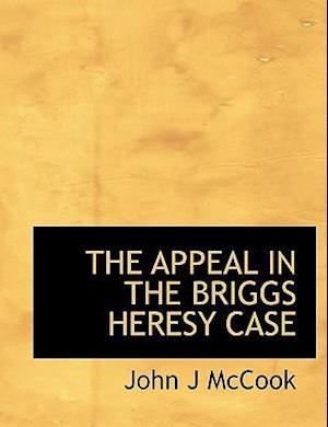The Appeal in the Briggs Heresy Case af John J. McCook
