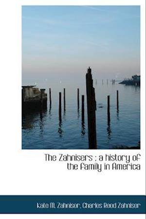 The Zahnisers af Kate M. Zahniser, Charles Reed Zahniser