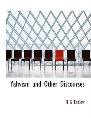 Yahvism and Other Discourses af H. G. Enelow