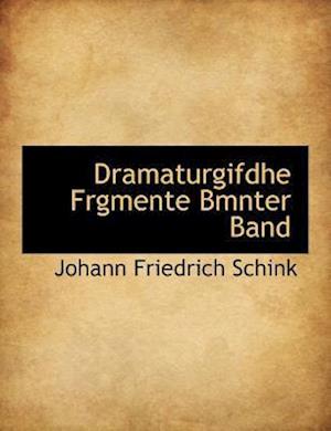 Dramaturgifdhe Frgmente Bmnter Band af Johann Friedrich Schink