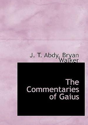 The Commentaries of Gaius af J. T. Abdy, Bryan Walker