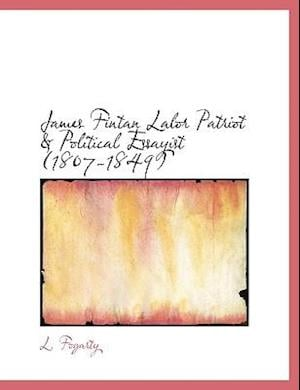 James Fintan Lalor Patriot & Political Essayist (1807-1849) af L. Fogarty