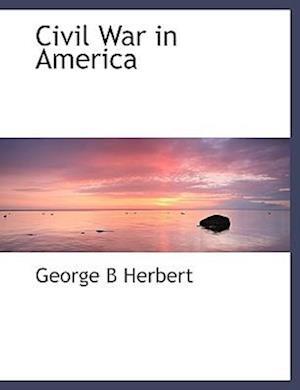 Civil War in America af George B. Herbert