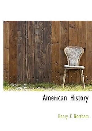 American History af Henry C. Northam