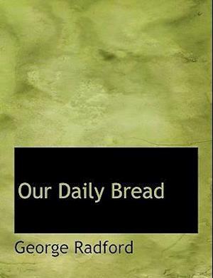 Our Daily Bread af George Radford