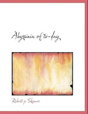 Abyssinia of To-Day af Robert P. Skinner