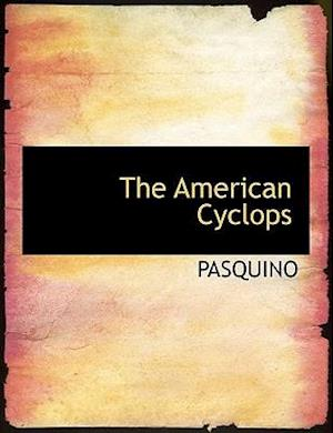 The American Cyclops af Pasquino