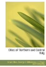 Cities of Northern and Central Italy af George C. Williamson, Grant Allen
