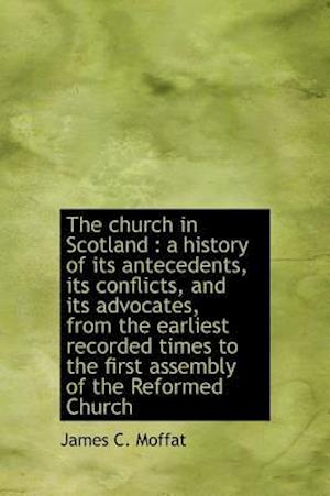 The Church in Scotland af James C. Moffat