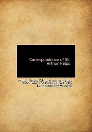 Correspondence of Sir Arthur Helps af Edmund Arthur Helps, Arthur Helps