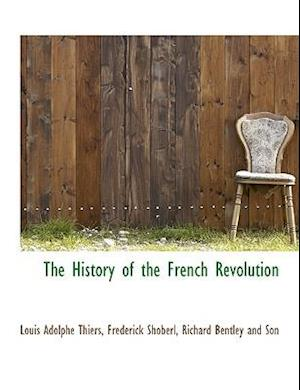 The History of the French Revolution af Frederick Shoberl, Louis Adolphe Thiers
