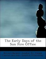 The Early Days of the Sun Fire Office af Edward Baumer