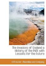 The Invasions of England a History of the Past with Lessons for the Future af H. M. Hozier