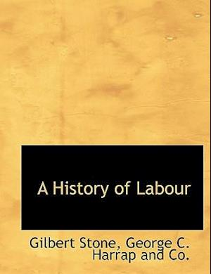 A History of Labour af Gilbert Stone