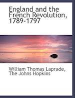 England and the French Revolution, 1789-1797 af William Thomas Laprade