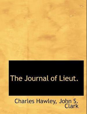 The Journal of Lieut. af John S. Clark, Charles Hawley