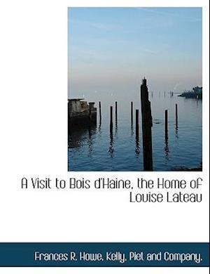A Visit to Bois D'Haine, the Home of Louise Lateau af Frances R. Howe