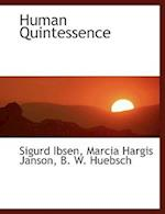 Human Quintessence af Marcia Hargis Janson, Sigurd Ibsen