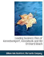Leading Business Men of Kennebunkport, Kennebunk and Old Orchard Beach af William Hale Beckford