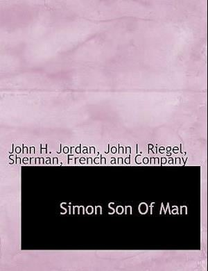 Simon Son of Man af John H. Jordan, John I. Riegel