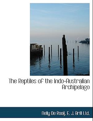The Reptiles of the Indo-Australian Archipelago af Nelly De Rooij