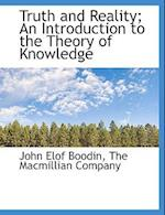 Truth and Reality; An Introduction to the Theory of Knowledge af John Elof Boodin