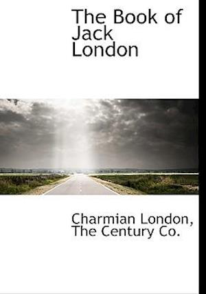 The Book of Jack London af Charmian London