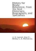 History for Ready Reference, from the Best Historians, Biographers, and Specialists af Alan C. Reiley, J. N. Larned